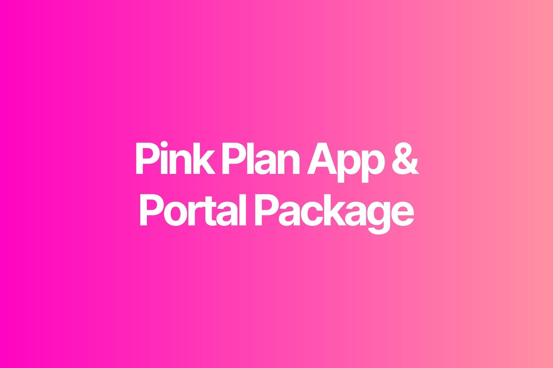 Pink App and Portal